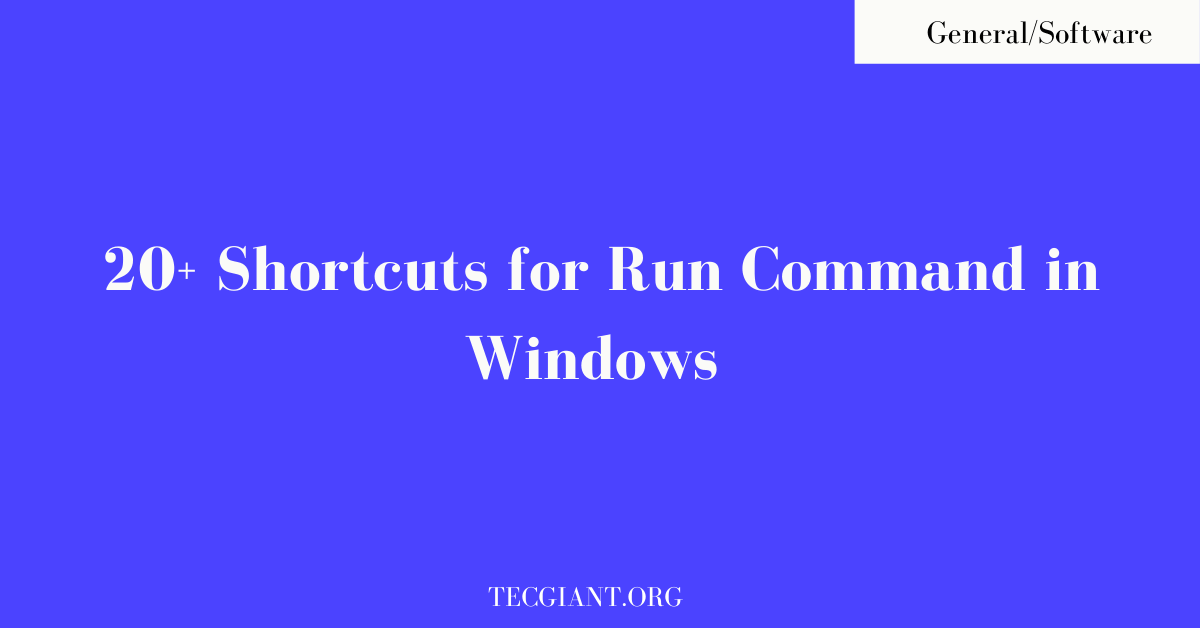 20+ Shortcuts for Run Command in Windows
